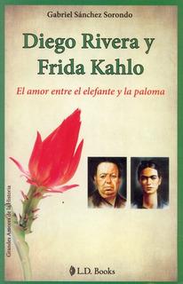 Libro: Diego Rivera Y Frida Kahlo Autor: Gabriel Sánchez Sor