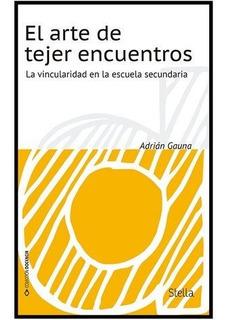 El Arte De Tejer Encuentros - Gauna, Adrián