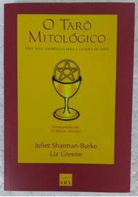 Tarô Mitológico - Uma Nova Abordagem Para A Leitura Do Tarô