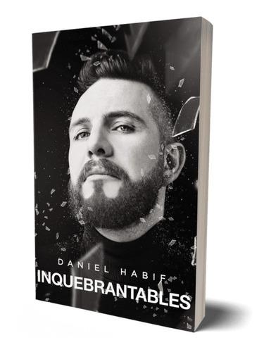 Libro Inquebrantables - Daniel Habif - Libro Barato