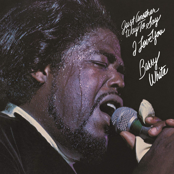 Vinilo : Barry White - Just Another Way To Say I Love You...