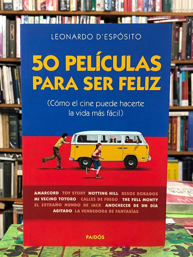 Imagen 1 de 2 de 50 Películas Para Ser Feliz - Leonardo Despósito - Paidós