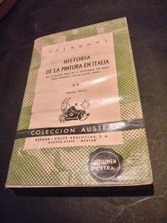 Historia De La Pintura En Italia - Stendhal