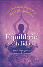 Equilibrio E Vitalidade - Editora Veda