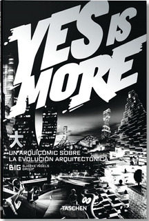 Yes Is More: Un Arquicomic Sobre La Evolución Arquitectónica