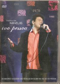 Dvd - Ivo Pessoa Historia Das Novelas - Lacrado