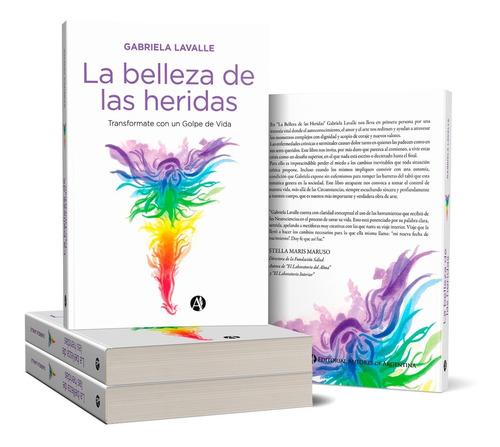 La Belleza De Las Heridas, De Gabriela Lavalle