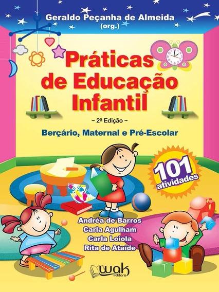 Práticas De Educação Infantil - Bercário, Maternal E Pré-esc