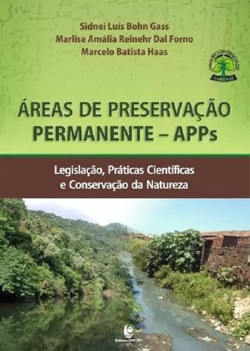 Áreas De Preservação Permanente - Apps: Legislação, Práticas
