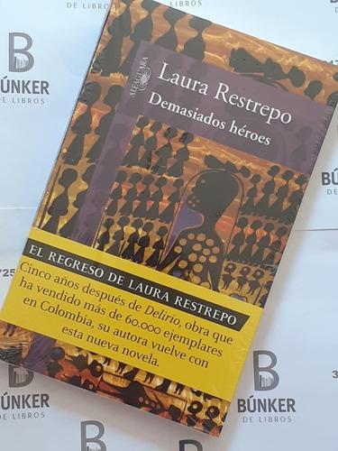 Libro Demasiados Heroes, Laura Restrepo Original Nuevo