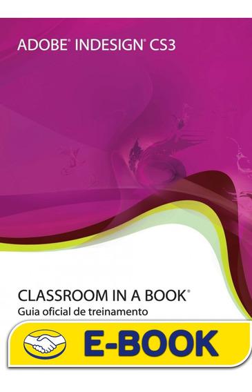 Livro Adobe Indesign Cs3 Classroom In A Book