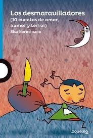 Desmaravilladores, Los.10 Cuentos De Amor, Humor Y Terror