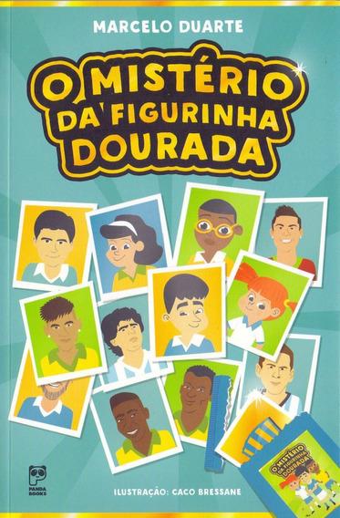 O Mistério Da Figurinha Dourada - Marcelo Duarte