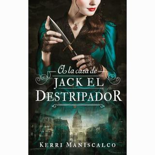 A La Caza De Jack El Destripador - Libro Kerri Maniscalco