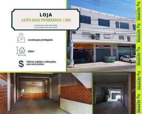 Imagem 1 de 7 de Loja Para Alugar, 300 M² - Alto Dos Pinheiros - Belo Horizonte/mg - Lo0097