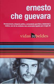 Ernesto Che Guevara / Vidas Rebeldes