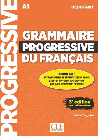 Grammaire Progressive Du Français Débutant A1 - 3e Édition