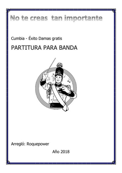 No Te Creas Tan Importante - Partitura Para Banda - Cumbia