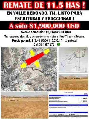 Remate De Terreno De 11.5 Has Valle Redondo Tijuana