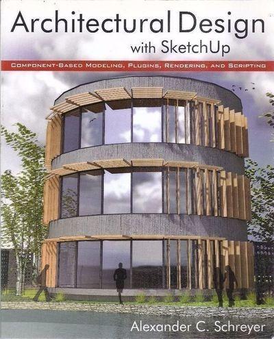 Architectural Design With Sketchup Alexander C. Schreyer