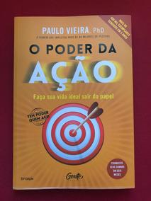Livro - O Poder Da Ação - Paulo Vieira - Ed. Gente
