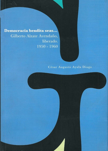 Democracia Bendita Seas - Cesar Augusto Ayala D. Incluye Cd