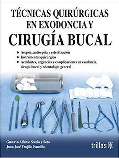 Técnicas Quirúrgicas En Exodoncia Y Cirugía Bucal Trillas