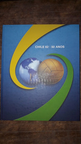 Chile 62 50 Anos