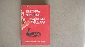 Livro - História Secreta Da Última Guerra
