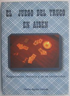 Juego Del Truco En Aisen Reglamento Historia Viterbo Aguilar