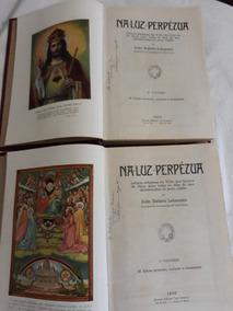 Na Luz Perpétua 2 Volumes 1950 Raridade-leia Descrição