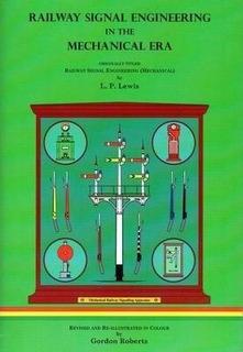 Railway Signal Engineering In The Mechanical Era - L. P. ...
