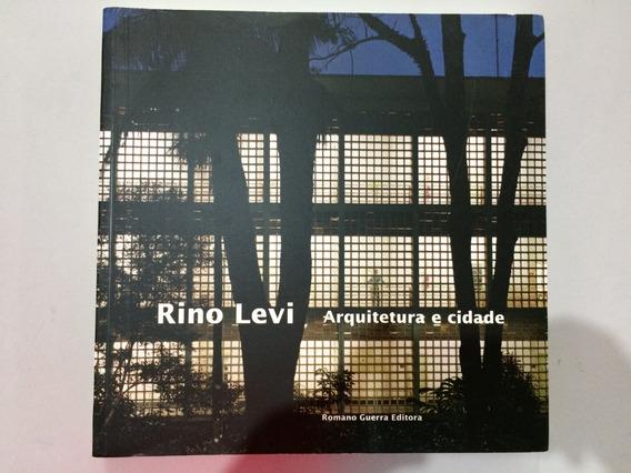 Livro Arquitetura E Cidade De Rino Levi