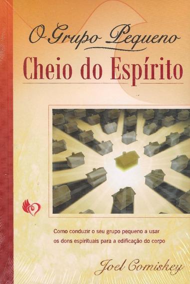 Livro Joel Comiskey - O Grupo Pequeno Cheio Do Espírito