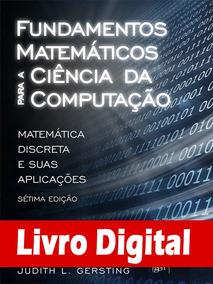 Fundamentos Matemáticos Para A Ciência Da Computação, 7ª Edi