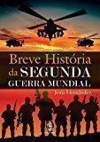 Breve Historia Da Segunda Guerra Mundial Jesus Hernandez