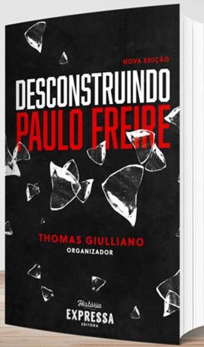 Imagem 1 de 1 de Desconstruindo Paulo Freire