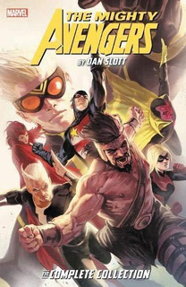 Mighty Avengers By Dan Slott: The Complete Collection : Dan