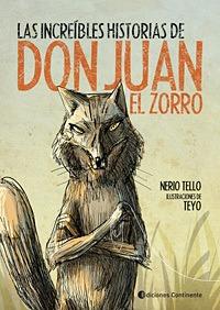 Las Historias De Don Juan El Zorro, Tello, Continente