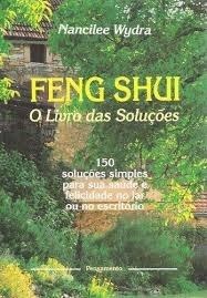 Feng Shui - O Livro Das Soluçoes Nancilee Wydra