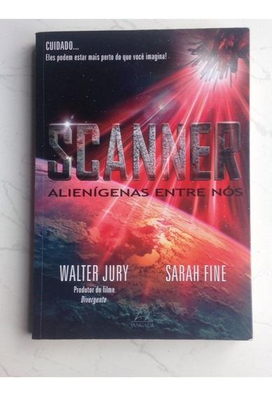 Livro: Scanner - Alienígenas Entre Nós