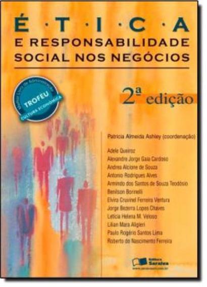 Etica E Responsabilidade Social Nos Negocios - 2ª Edicao