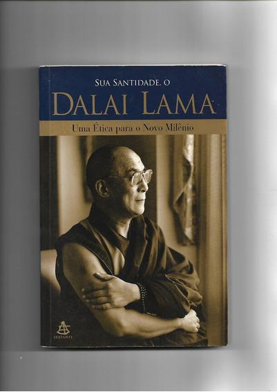 Sua Santidade , O Dalai Lama - Uma Ética Para O Novo Milênio