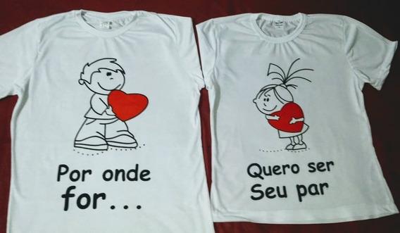 Camiseta Casal Namorados Por Onde Você For Quero Ser Seu Par