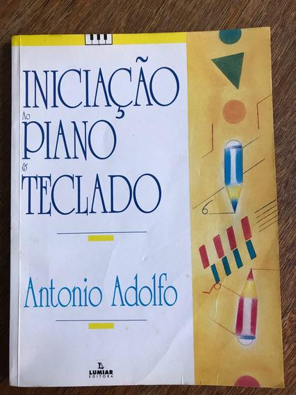 Iniciação Ao Piano & Teclado Antonio Adolfo