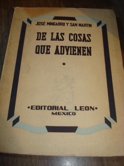 De Las Cosas Que Advienen - Jose Mingarro San Martin (c2)