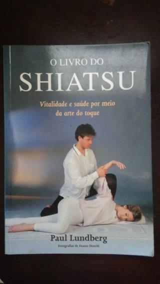 O Livro Do Shiatsu Vitalidade E Saúde - Frete Grátis