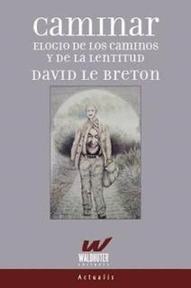 Caminar Elogio De Los Caminos Y De La Lentitud - Le Breton,