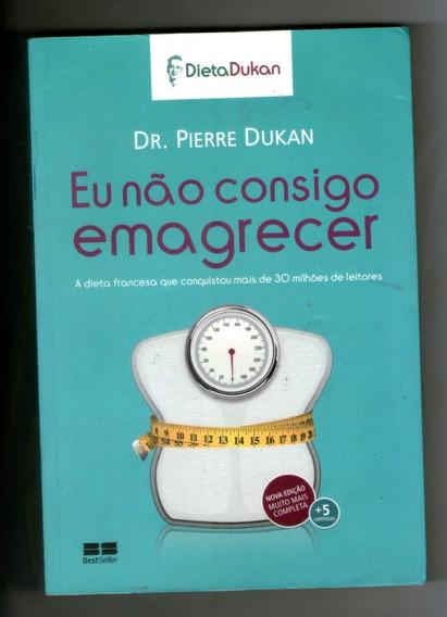 Livro: Eu Não Consigo Emagrecer - Dr. Pierre Dukan