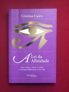 Livro - A Lei Da Afinidade - Cristina Cairo - Autog.- Semin.